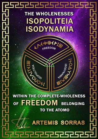 THE WHOLENESSES OF ISODYNAMIA, ISOPOLITEIA AND FREEDOM